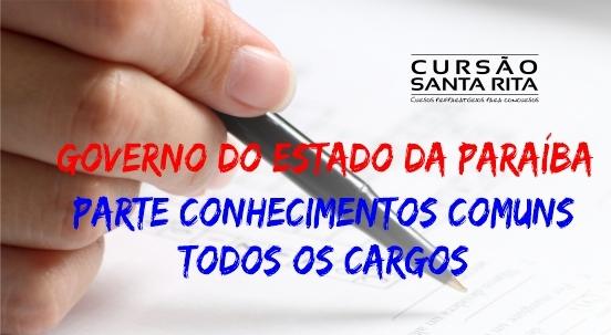 Governo do Estado da Paraíba - Conhecimentos Gerais Comuns para todos os cargos