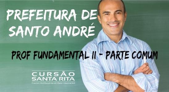 Prefeitura de Santo André - Professor Fundamental II - Parte COMUM a todos os cargos (exceto Ed. Física)
