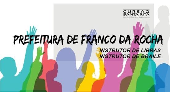 Prefeitura de Franco da Rocha - Instrutor de Libras e Braile (2019)