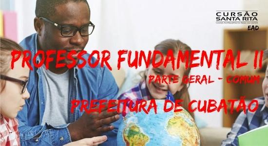 Prefeitura de Cubatão - Professor Ensino Fundamental II (parte geral comum aos cargos)